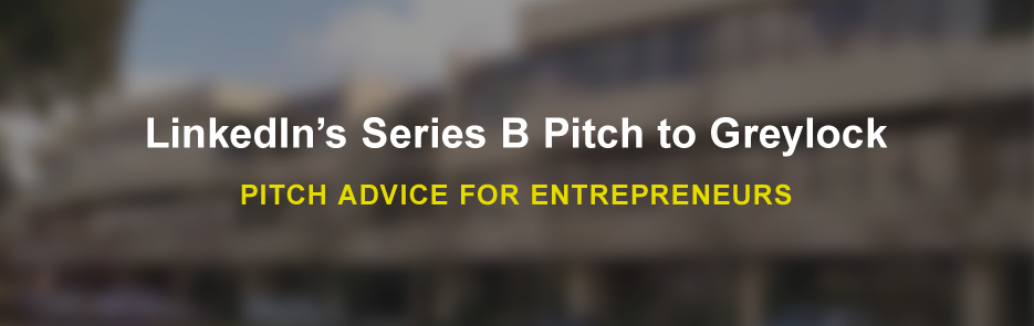 linkedin-series-b-pitch-to-greylock